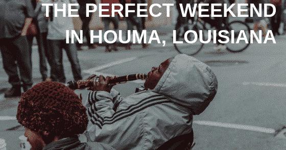The Perfect Weekend in Houma, Louisiana, Louisiana Bed and Breakfast Association