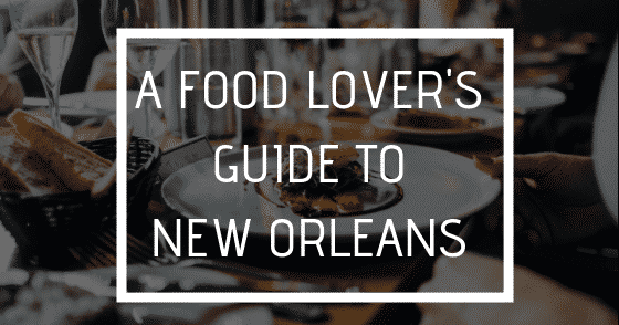 A Food Lover's Guide to New Orleans, Louisiana Bed and Breakfast Association