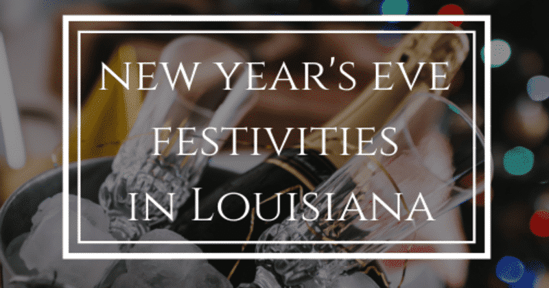 New Year's Eve Festivities Around Louisiana, Louisiana Bed and Breakfast Association