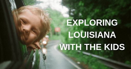 Exploring Louisiana With the Kids, Louisiana Bed and Breakfast Association