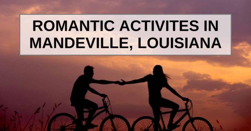 Romantic Activities in Mandeville, Louisiana, Louisiana Bed and Breakfast Association
