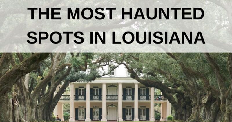 The Most Haunted Spots in Louisiana, Louisiana Bed and Breakfast Association