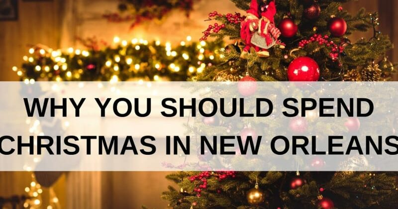 Why You Should Spend Christmas in New Orleans, Louisiana Bed and Breakfast Association