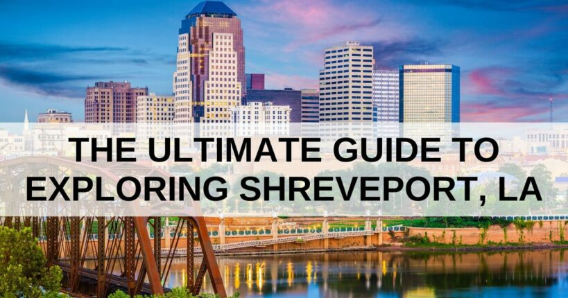 The Ultimate Guide to Exploring Shreveport, LA, Louisiana Bed and Breakfast Association