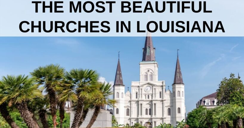 The Most Beautiful Churches in Louisiana, Louisiana Bed and Breakfast Association
