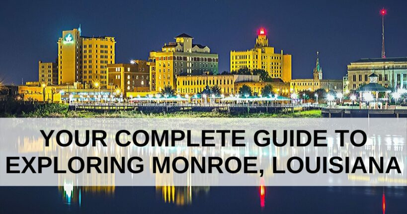 Your Complete Guide to Exploring Monroe, Louisiana, Louisiana Bed and Breakfast Association